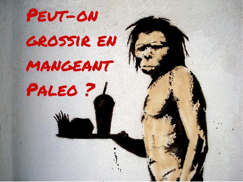 Peut-on grossir en mangeant Paleo ?